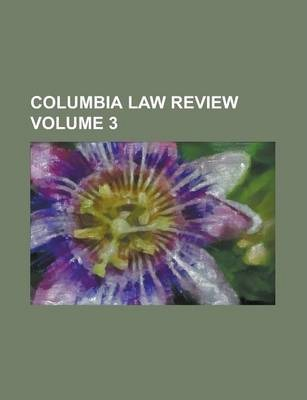 Columbia Law Review Volume 3