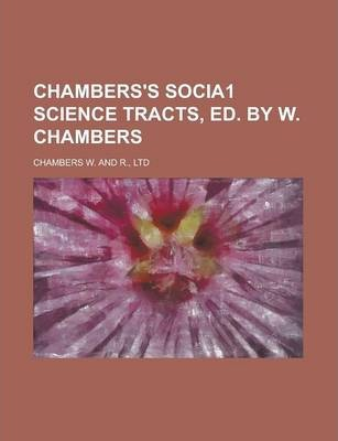 Chambers's Socia1 Science Tracts, Ed. by W. Chambers
