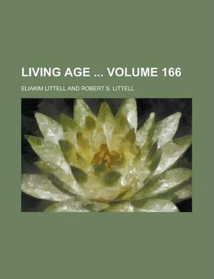 Living Age Volume 166