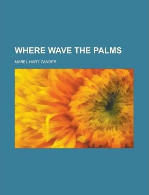 Where Wave the Palms