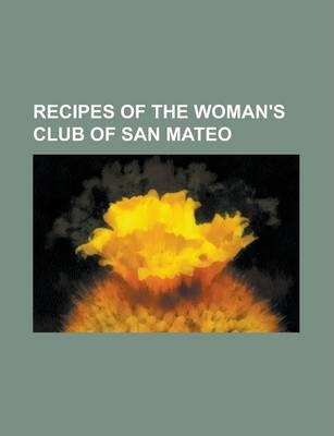 Recipes of the Woman's Club of San Mateo