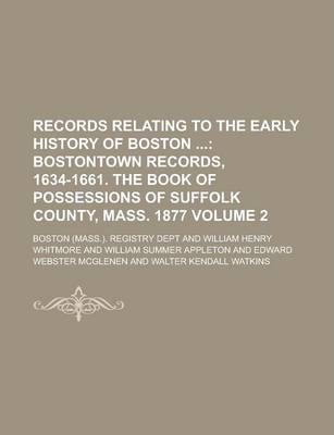 Records Relating to the Early History of Boston Volume 2