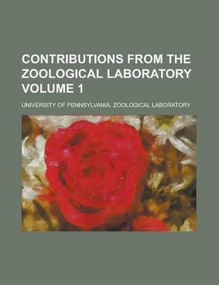 Contributions from the Zoological Laboratory Volume 1