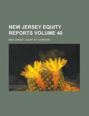 New Jersey Equity Reports Volume 40