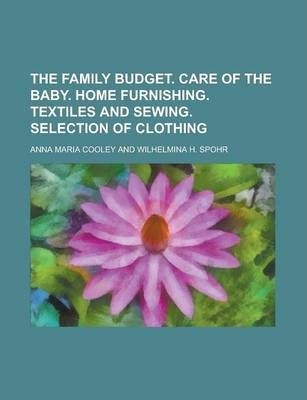 The Family Budget. Care of the Baby. Home Furnishing. Textiles and Sewing. Selection of Clothing