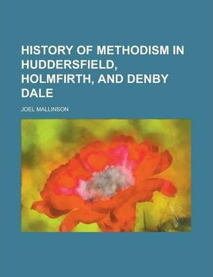 History of Methodism in Huddersfield, Holmfirth, and Denby Dale