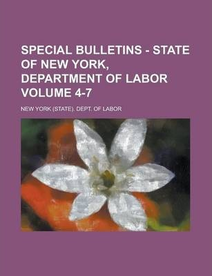 Special Bulletins - State of New York, Department of Labor Volume 4-7