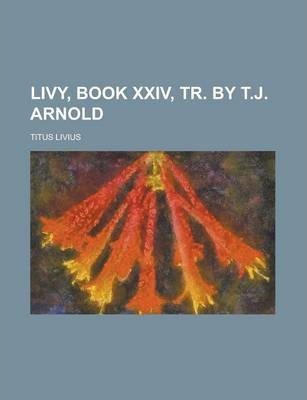 Livy, Book XXIV, Tr. by T.J. Arnold