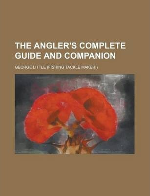 The Angler's Complete Guide and Companion