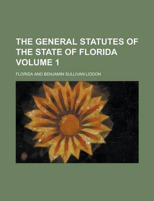 The General Statutes of the State of Florida Volume 1