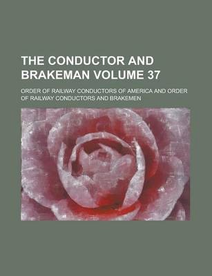 The Conductor and Brakeman Volume 37