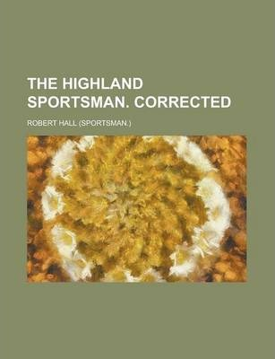 The Highland Sportsman. Corrected