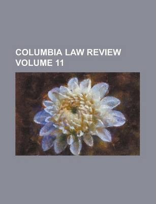 Columbia Law Review Volume 11