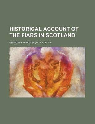 Historical Account of the Fiars in Scotland