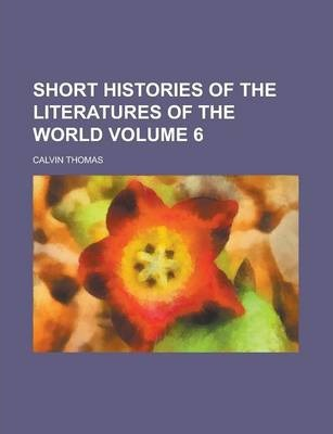 Short Histories of the Literatures of the World Volume 6