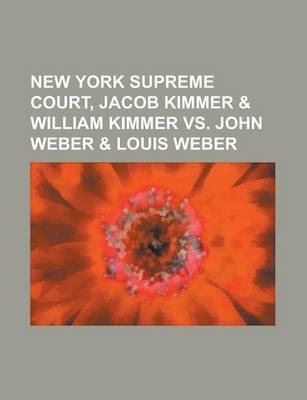 New York Supreme Court, Jacob Kimmer & William Kimmer vs. John Weber & Louis Weber