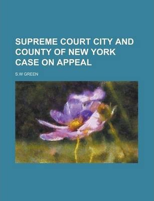Supreme Court City and County of New York Case on Appeal