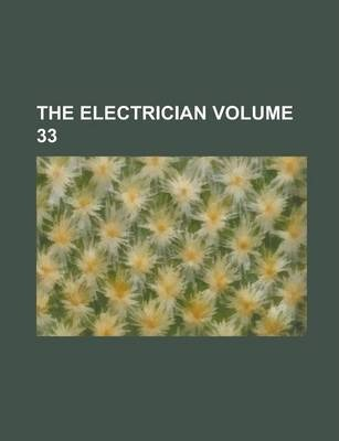 The Electrician Volume 33