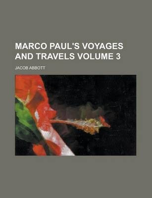 Marco Paul's Voyages and Travels Volume 3