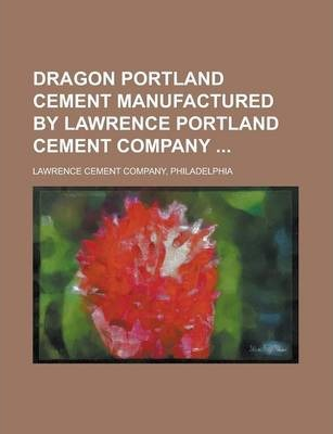 Dragon Portland Cement Manufactured by Lawrence Portland Cement Company