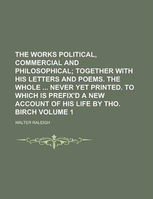 The Works Political, Commercial and Philosophical Volume 1
