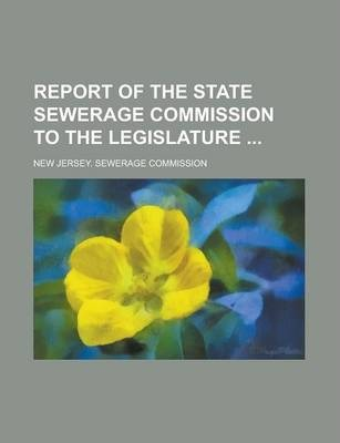 Report of the State Sewerage Commission to the Legislature
