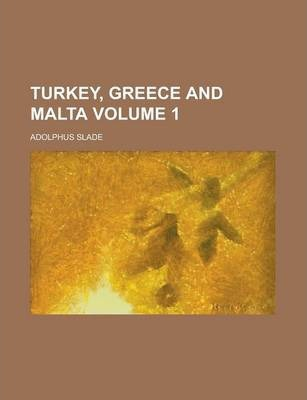 Turkey, Greece and Malta Volume 1