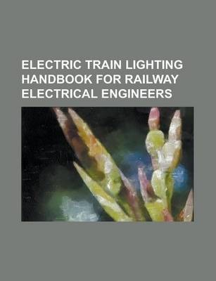 Electric Train Lighting Handbook for Railway Electrical Engineers