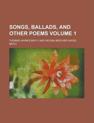 Songs, Ballads, and Other Poems Volume 1