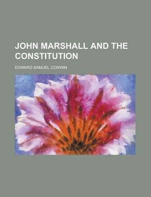 John Marshall and the Constitution