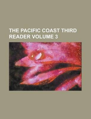 The Pacific Coast Third Reader Volume 3