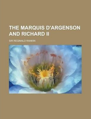 The Marquis D'Argenson and Richard II