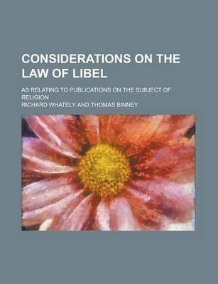 Considerations on the Law of Libel; As Relating to Publications on the Subject of Religion