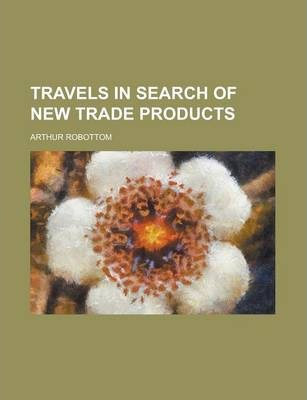 Travels in Search of New Trade Products