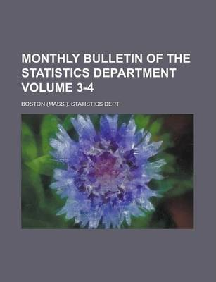 Monthly Bulletin of the Statistics Department Volume 3-4