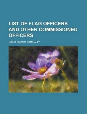 List of Flag Officers and Other Commissioned Officers
