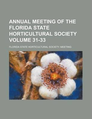 Annual Meeting of the Florida State Horticultural Society Volume 31-33