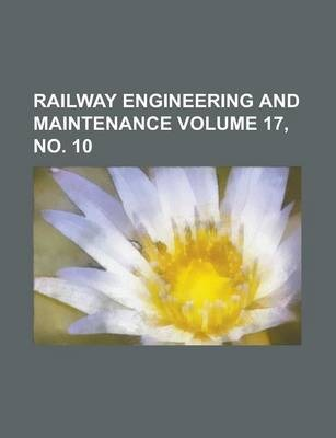 Railway Engineering and Maintenance Volume 17, No. 10