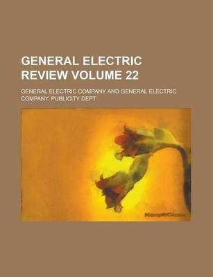 General Electric Review Volume 22