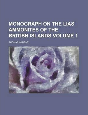 Monograph on the Lias Ammonites of the British Islands Volume 1