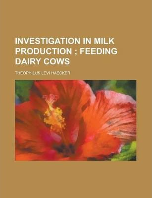 Investigation in Milk Production