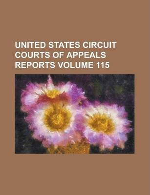United States Circuit Courts of Appeals Reports Volume 115