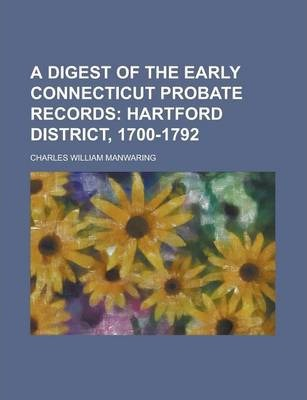 A Digest of the Early Connecticut Probate Records