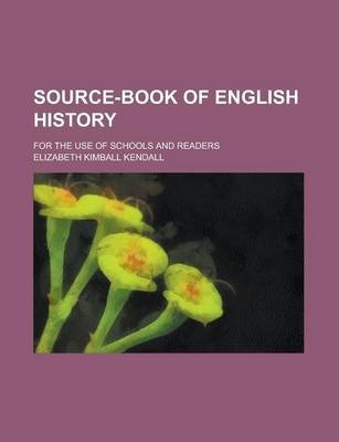 Source-Book of English History; For the Use of Schools and Readers