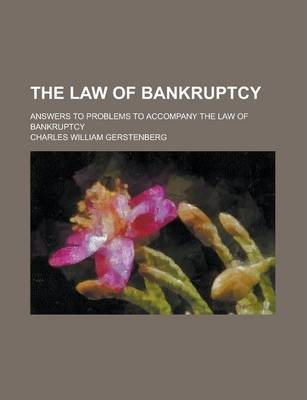 The Law of Bankruptcy; Answers to Problems to Accompany the Law of Bankruptcy