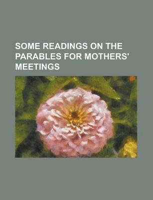 Some Readings on the Parables for Mothers' Meetings