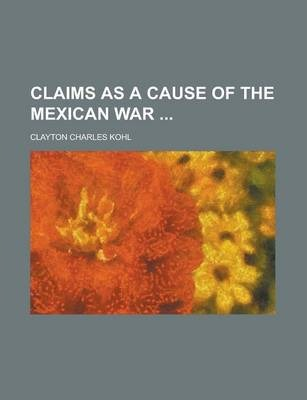 Claims as a Cause of the Mexican War
