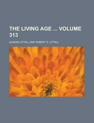 The Living Age Volume 313