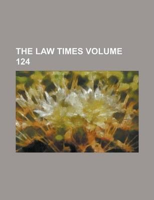 The Law Times Volume 124
