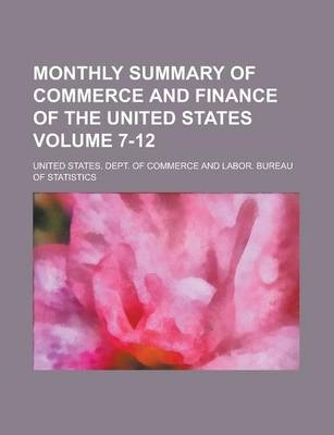 Monthly Summary of Commerce and Finance of the United States Volume 7-12